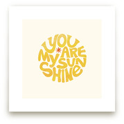 You Are My Sunshine from Minted