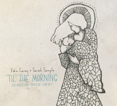 Edie Cary and Sarah Sample 'Til the Morning