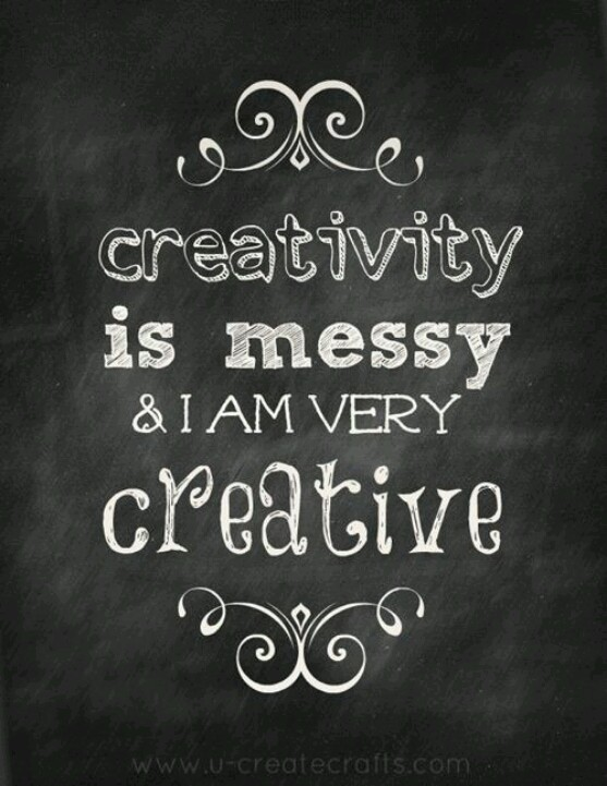 Creativity is Messy & I am Very Creative